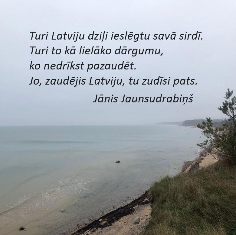 Turi Latviju dziļi ieslēgtu savā sirdī